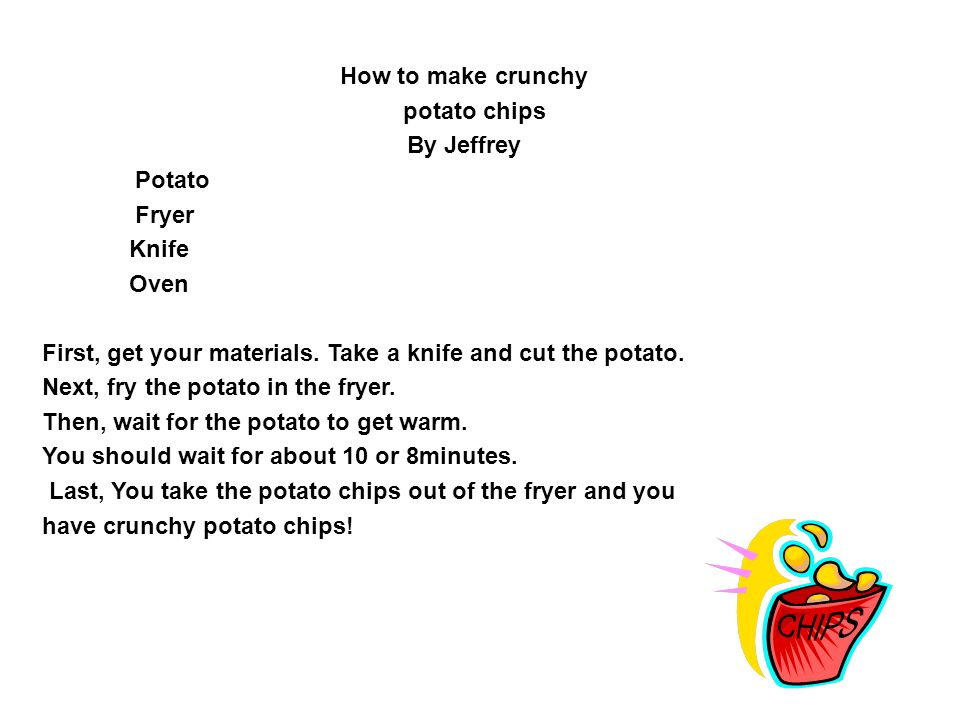 How to make crunchy potato chips By Jeffrey Potato Fryer Knife Oven First, get your materials.
