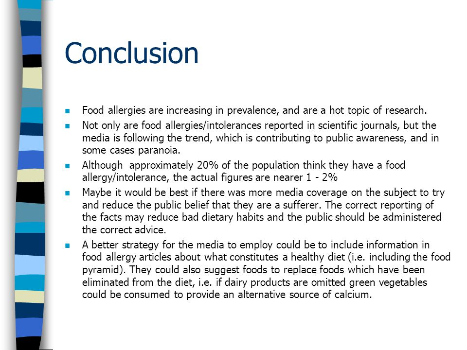 Summary of Research and it's Issues n Other questions to be answered include what gives an allergen allergy causing potential , what makes an allergen persistent and severe , what genetic differences confer susceptibility to food allergies , how significant is stability of the allergen in gastric juices and how significant is pre natal exposure to allergens.