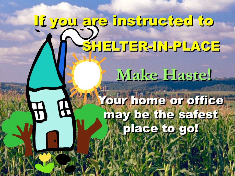 If you are instructed to Make Haste.