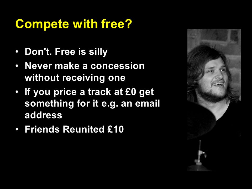 Compete with free. Don t.