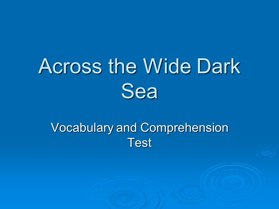Across the Wide Dark Sea Vocabulary and Comprehension Test