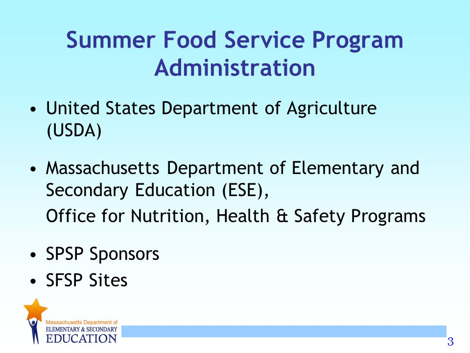3 Summer Food Service Program Administration United States Department of Agriculture (USDA) Massachusetts Department of Elementary and Secondary Educa