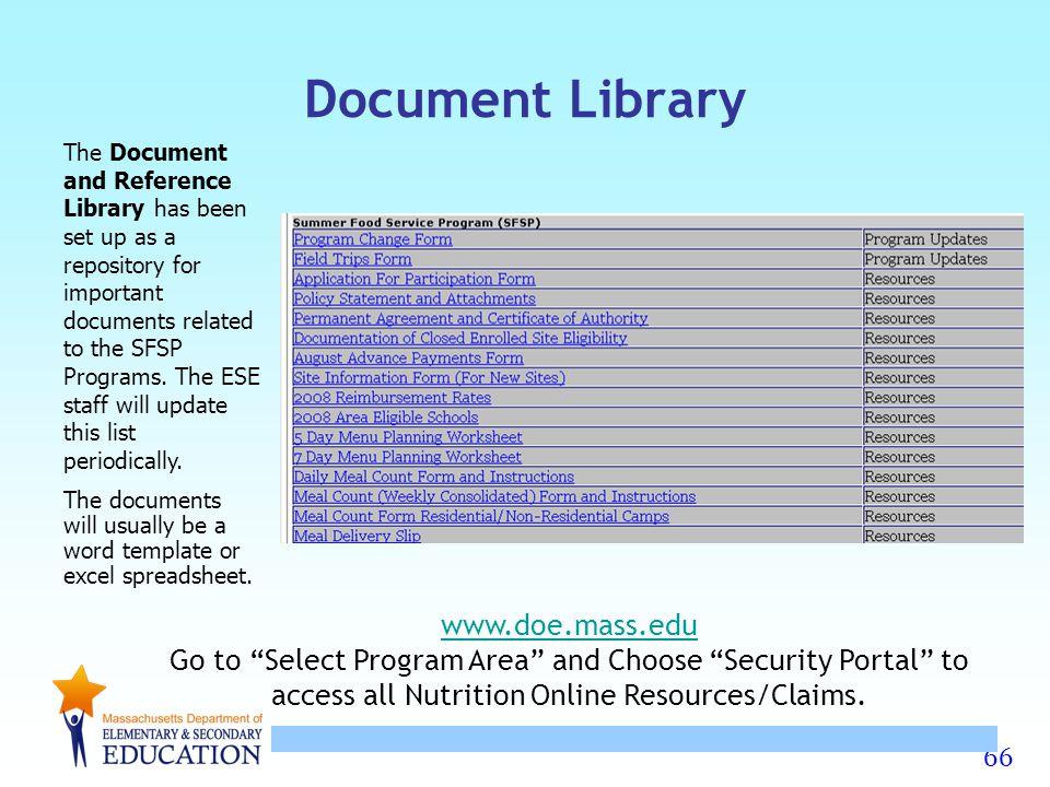 66 Document Library The Document and Reference Library has been set up as a repository for important documents related to the SFSP Programs. The ESE s