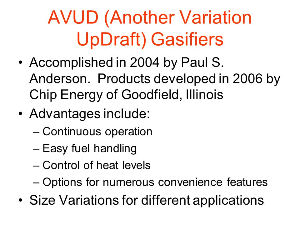 AVUD (Another Variation UpDraft) Gasifiers Accomplished in 2004 by Paul S.