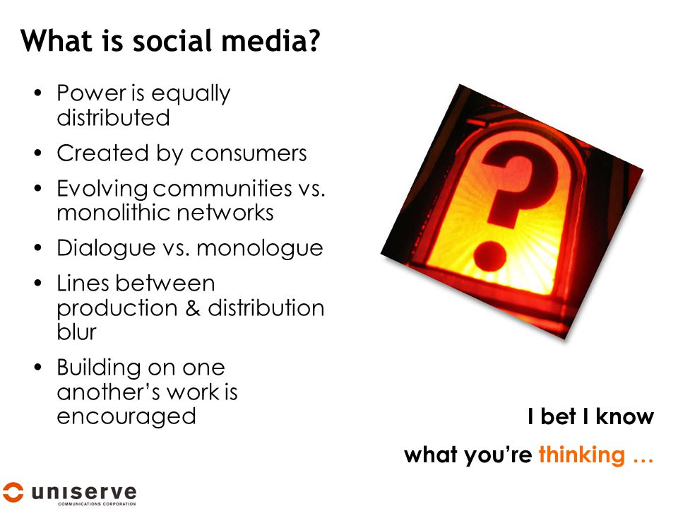 What is social media. Power is equally distributed Created by consumers Evolving communities vs.