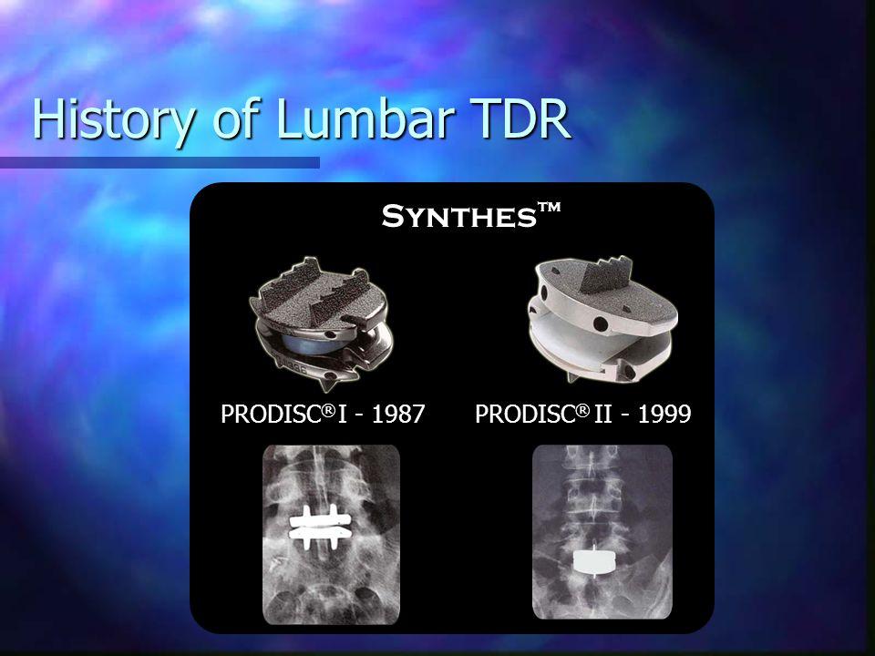 History of Lumbar TDR Medtronic ™ Maverick ™ - 2001