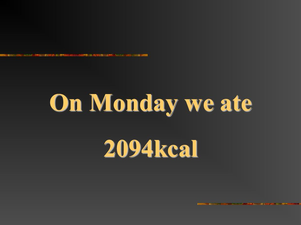 On Monday we ate 2094kcal