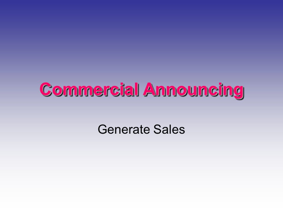 Commercial Announcing Generate Sales