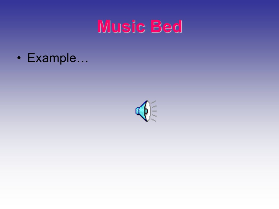 Music Bed Example…