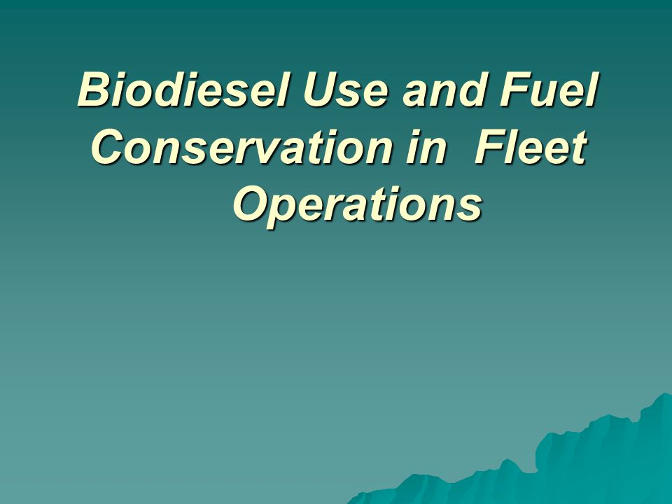 Biodiesel Use and Fuel Conservation in Fleet Operations