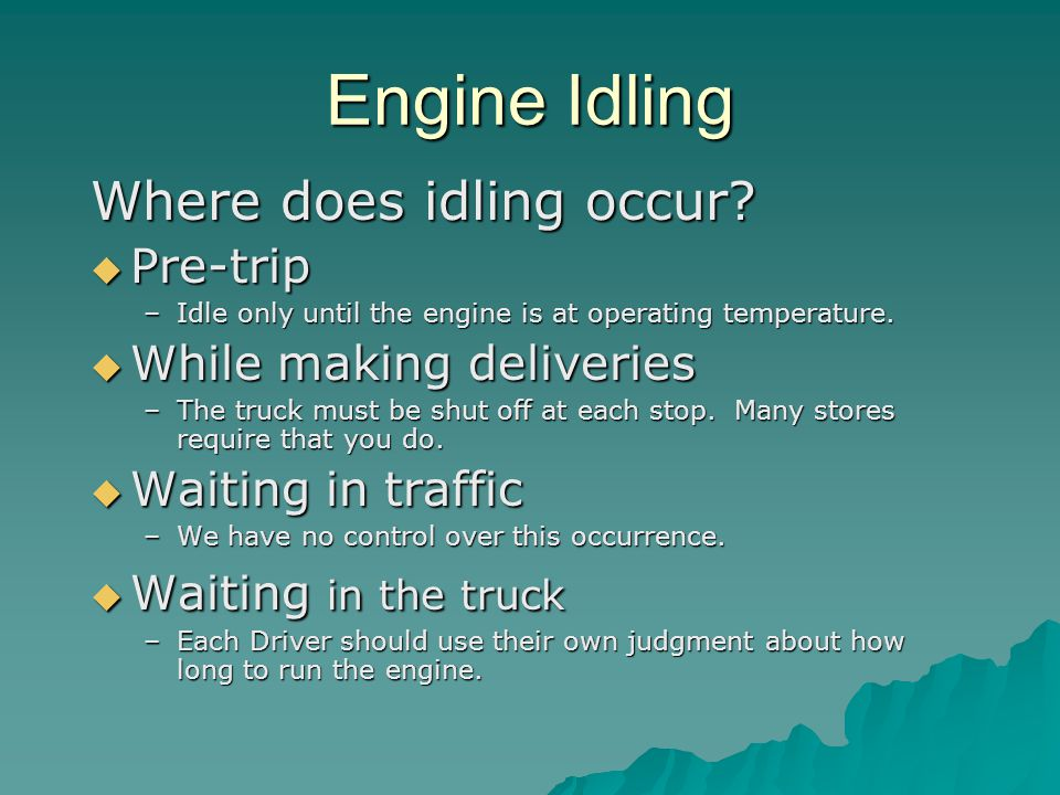 Engine Idling Where does idling occur.