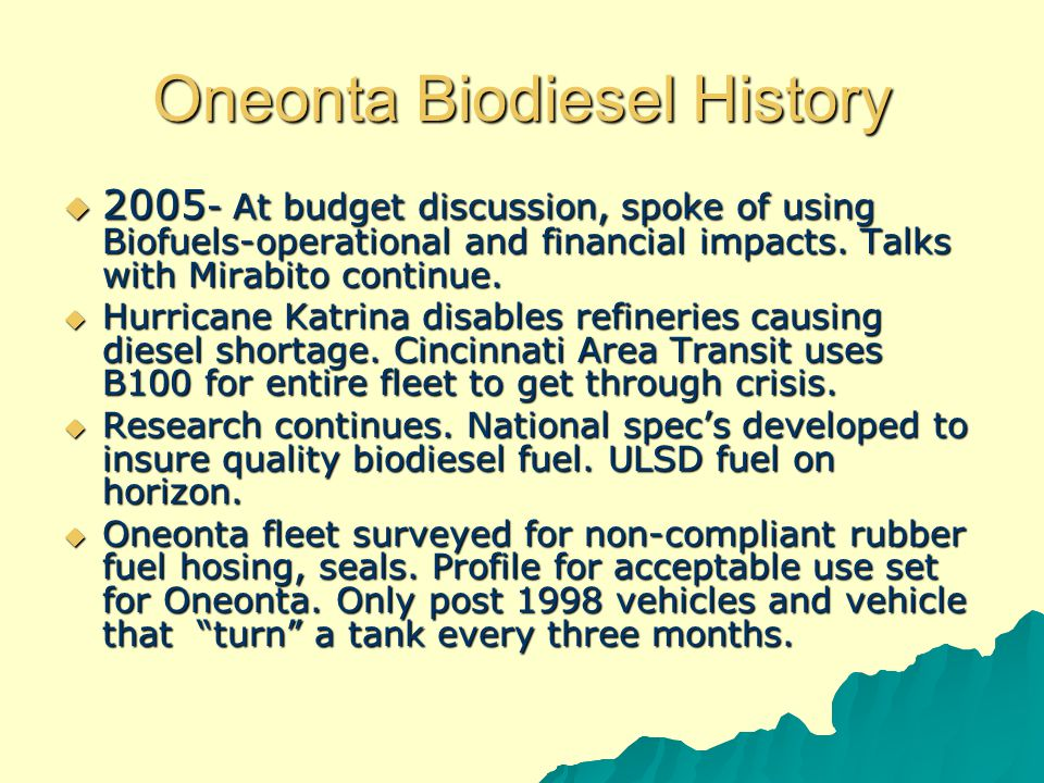 Oneonta Biodiesel History –2006 - Purchasing agent includes spec's in annual joint OSCD, County, City of Oneonta fuel bid with Biodiesel option for July 1, 2006.