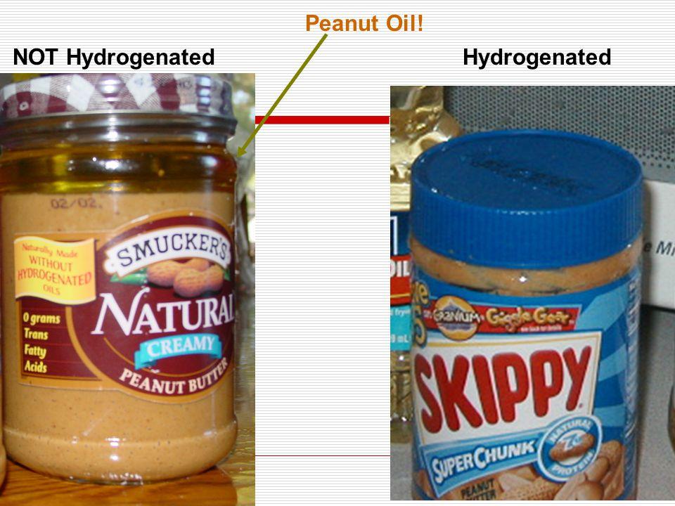 NOT HydrogenatedHydrogenated Peanut Oil!
