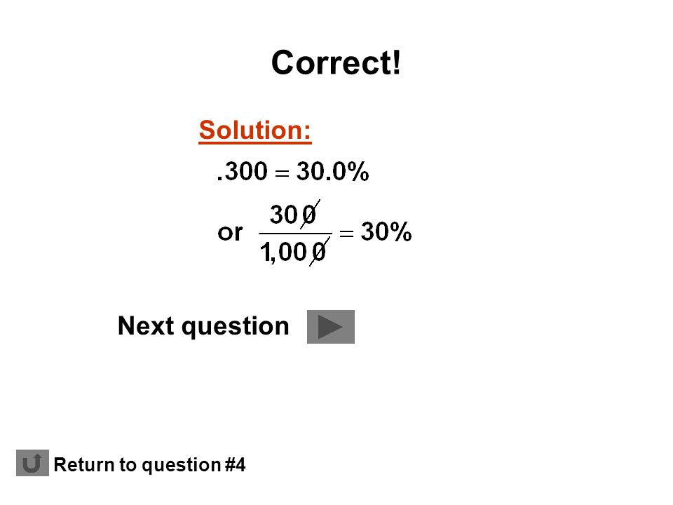 Solution: Correct! Next question Return to question #4
