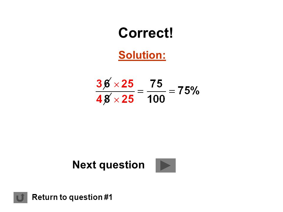 Solution: Correct! Next question Return to question #1