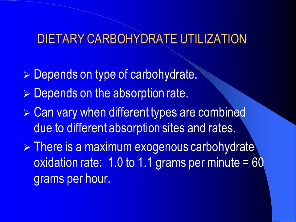 DIETARY CARBOHYDRATE UTILIZATION  Depends on type of carbohydrate.  Depends on the absorption rate.  Can vary when different types are combined due