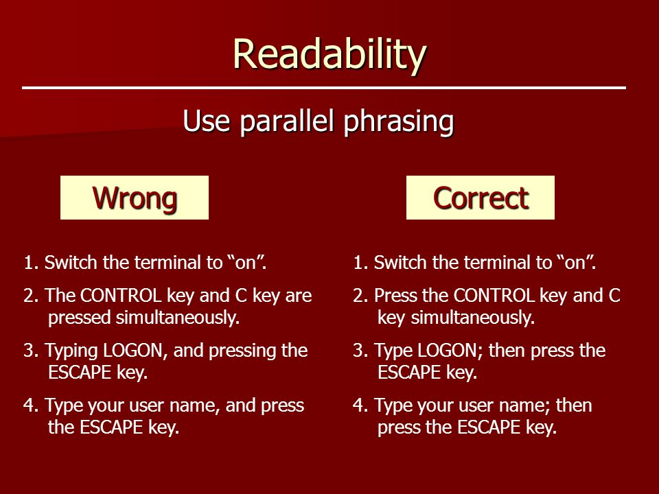 "Readability Use parallel phrasing 1. Switch the terminal to ""on"". 2. The CONTROL key and C key are pressed simultaneously. 3. Typing LOGON, and pressi"