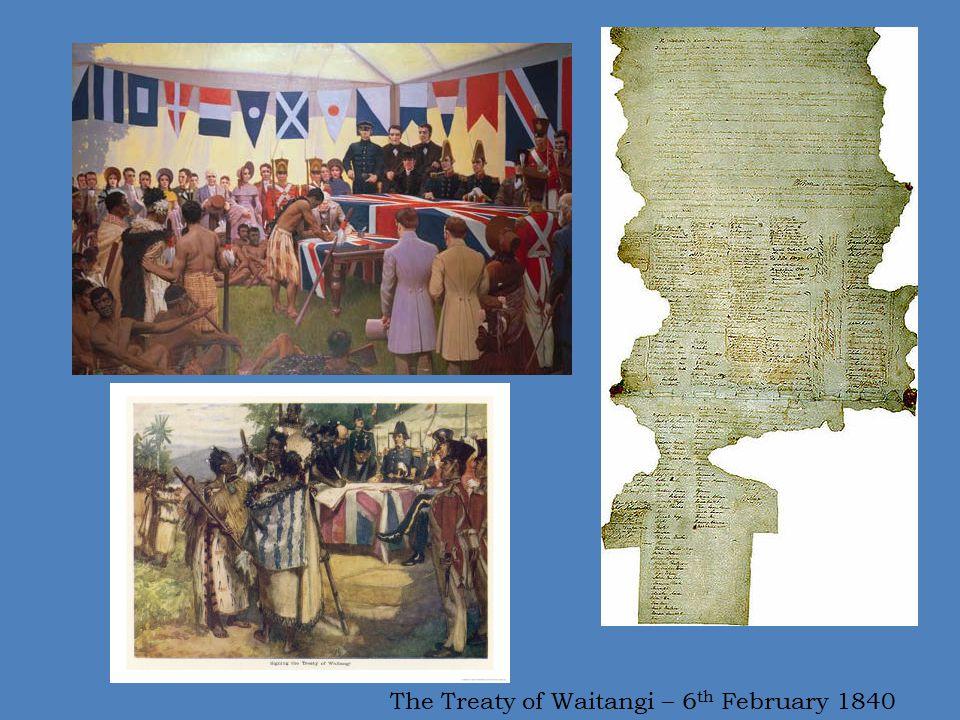The Treaty of Waitangi – 6 th February 1840
