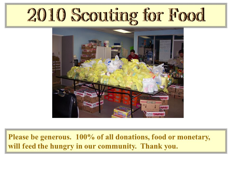 Please be generous. 100% of all donations, food or monetary, will feed the hungry in our community.