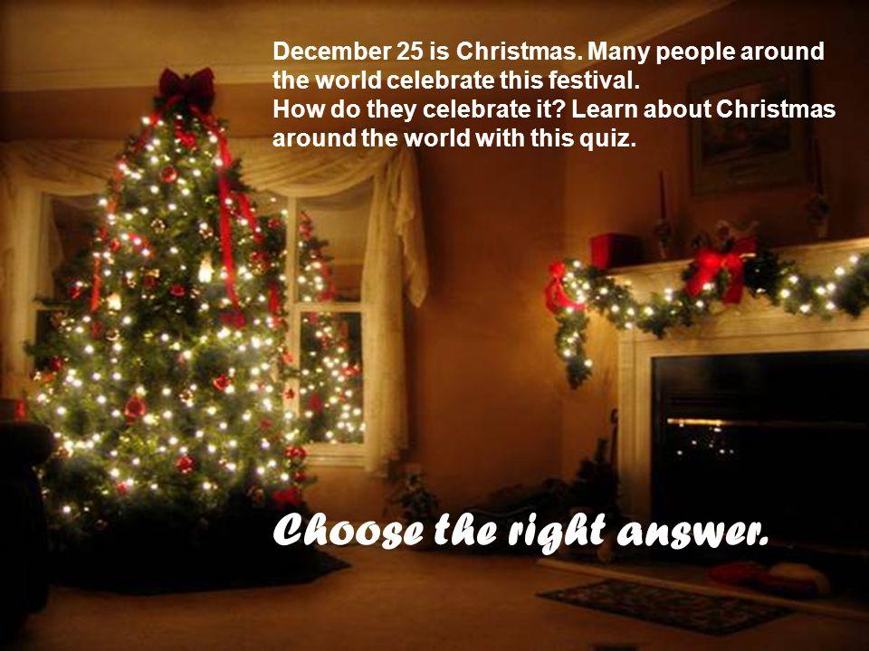 1.Where do Christmas trees come from originally.