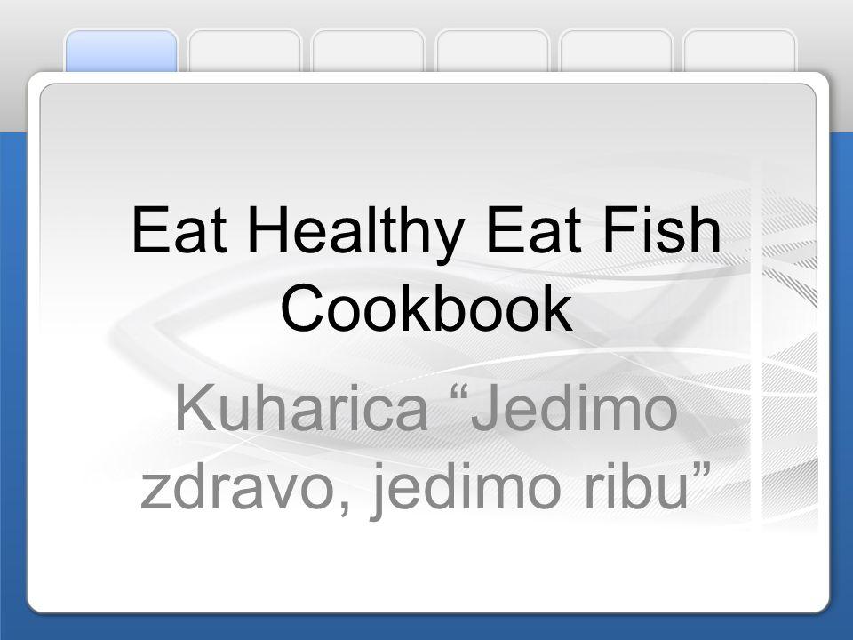 Eat Healthy Eat Fish Cookbook Kuharica Jedimo zdravo, jedimo ribu