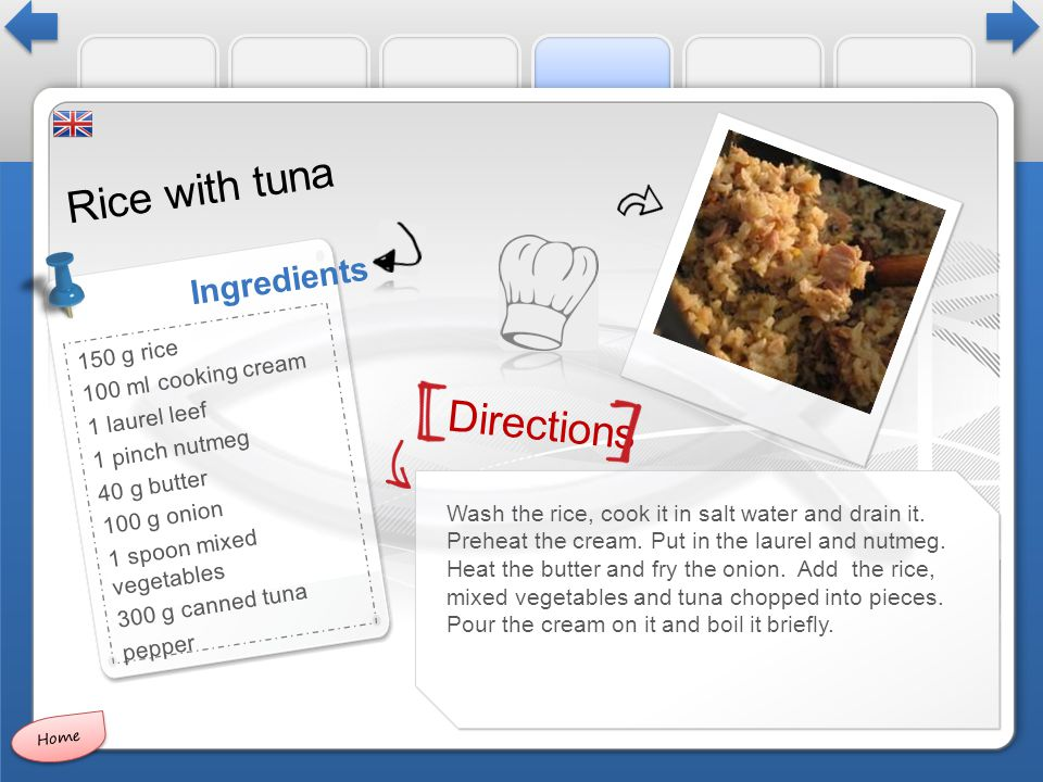 Directions Ingredients Rice with tuna Wash the rice, cook it in salt water and drain it.
