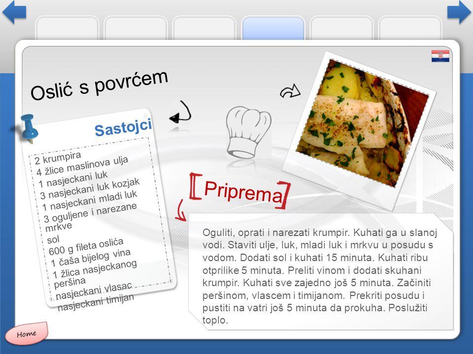 Priprema: Sastojci Oslić s povrćem Oguliti, oprati i narezati krumpir.