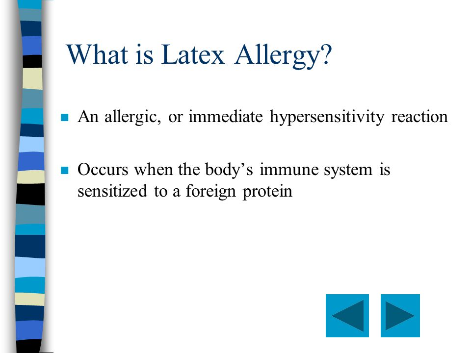 How is a suspected latex allergy confirmed? n Allergy skin test performed under close supervision.