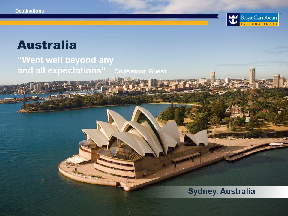Australia Sydney, Australia Went well beyond any and all expectations – Cruisetour Guest Destinations