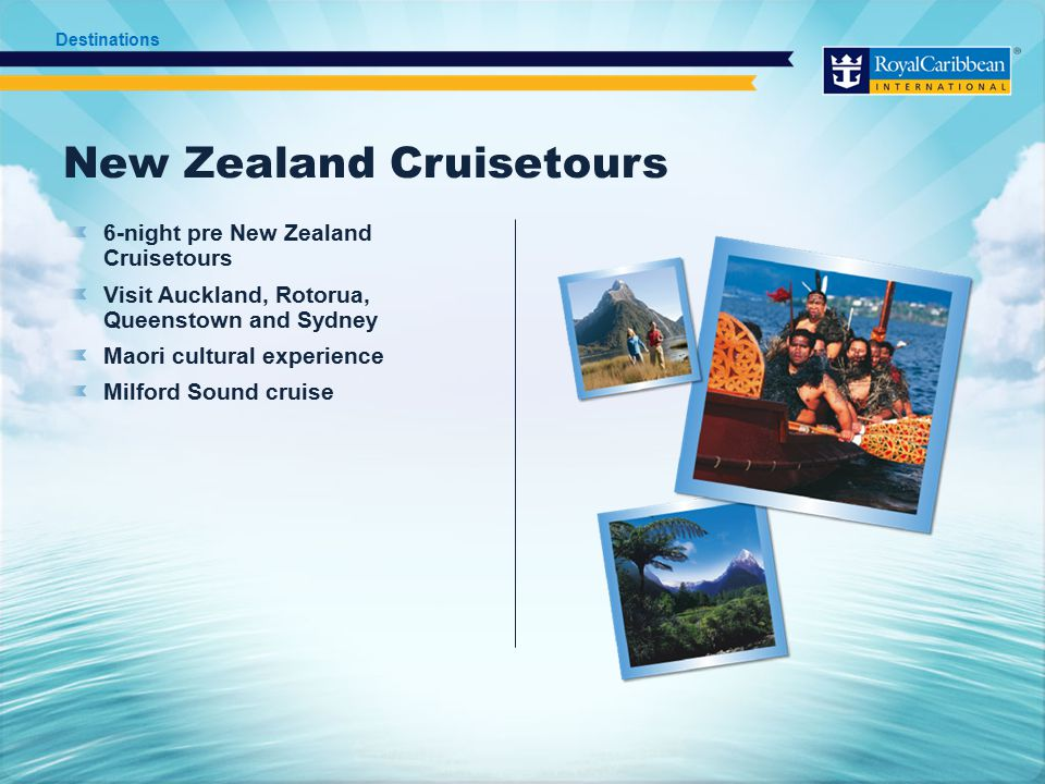 New Zealand Cruisetours 6-night pre New Zealand Cruisetours Visit Auckland, Rotorua, Queenstown and Sydney Maori cultural experience Milford Sound cruise Destinations