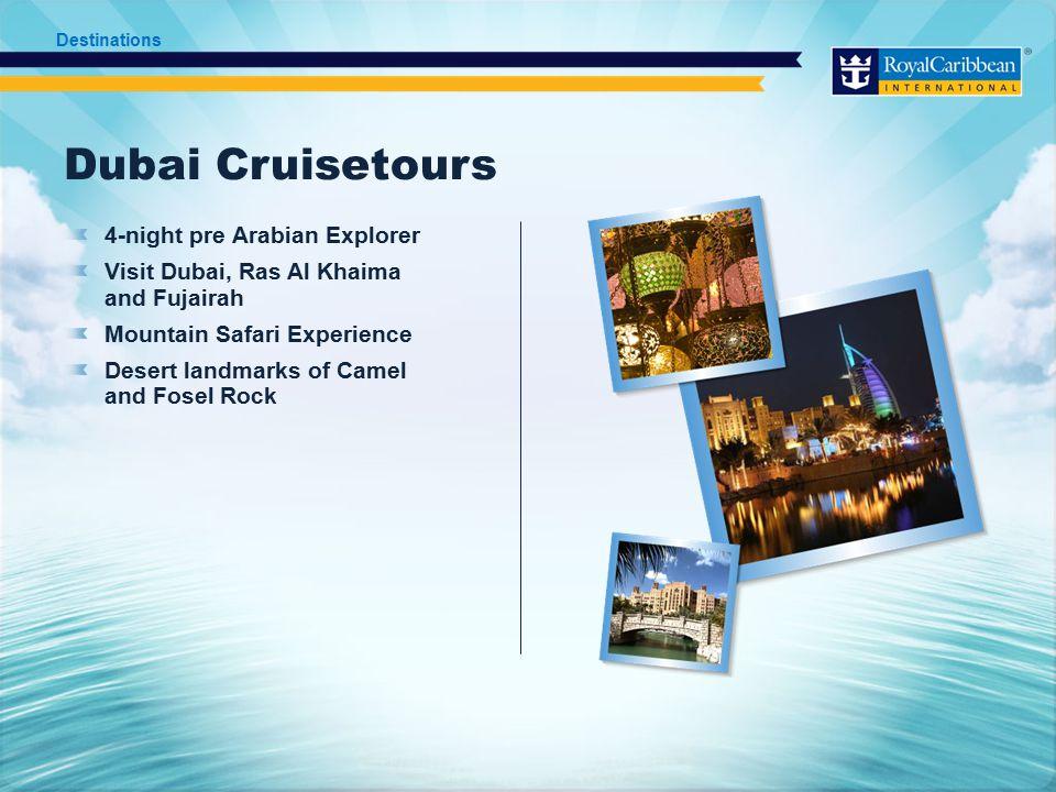 Dubai Cruisetours 4-night pre Arabian Explorer Visit Dubai, Ras Al Khaima and Fujairah Mountain Safari Experience Desert landmarks of Camel and Fosel Rock Destinations