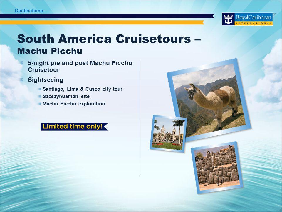 South America Cruisetours – Machu Picchu 5-night pre and post Machu Picchu Cruisetour Sightseeing Santiago, Lima & Cusco city tour Sacsayhuamán site Machu Picchu exploration Destinations