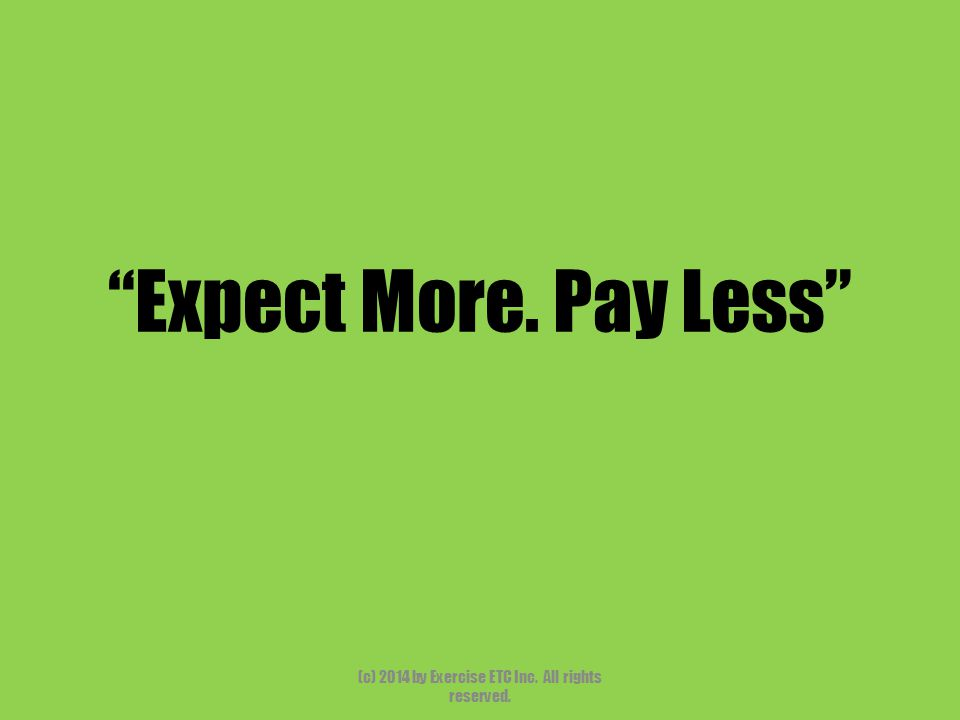 """""""Expect More. Pay Less"""" (c) 2014 by Exercise ETC Inc. All rights reserved."""