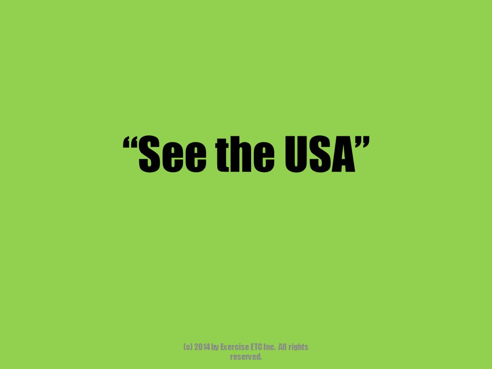 """""""See the USA"""" (c) 2014 by Exercise ETC Inc. All rights reserved."""