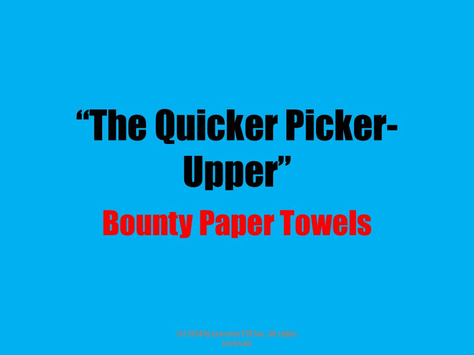 """""""The Quicker Picker- Upper"""" Bounty Paper Towels (c) 2014 by Exercise ETC Inc. All rights reserved."""