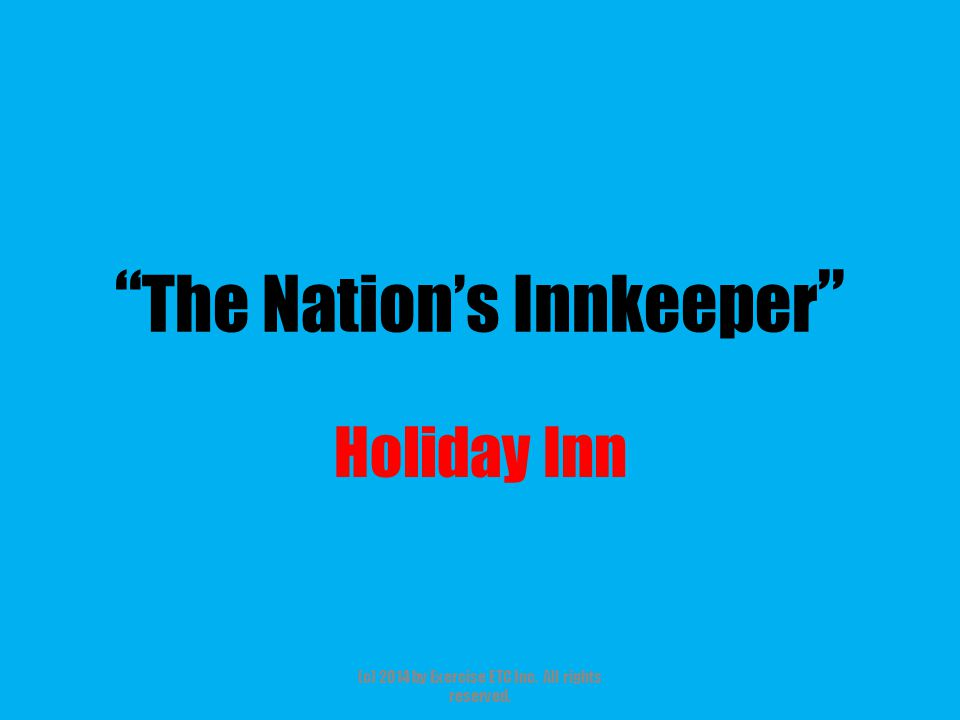 """"""" The Nation's Innkeeper """" Holiday Inn (c) 2014 by Exercise ETC Inc. All rights reserved."""
