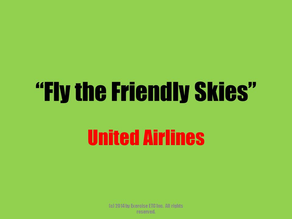 """""""Fly the Friendly Skies"""" United Airlines (c) 2014 by Exercise ETC Inc. All rights reserved."""