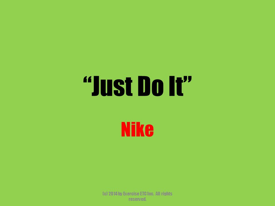 """""""Just Do It"""" Nike (c) 2014 by Exercise ETC Inc. All rights reserved."""