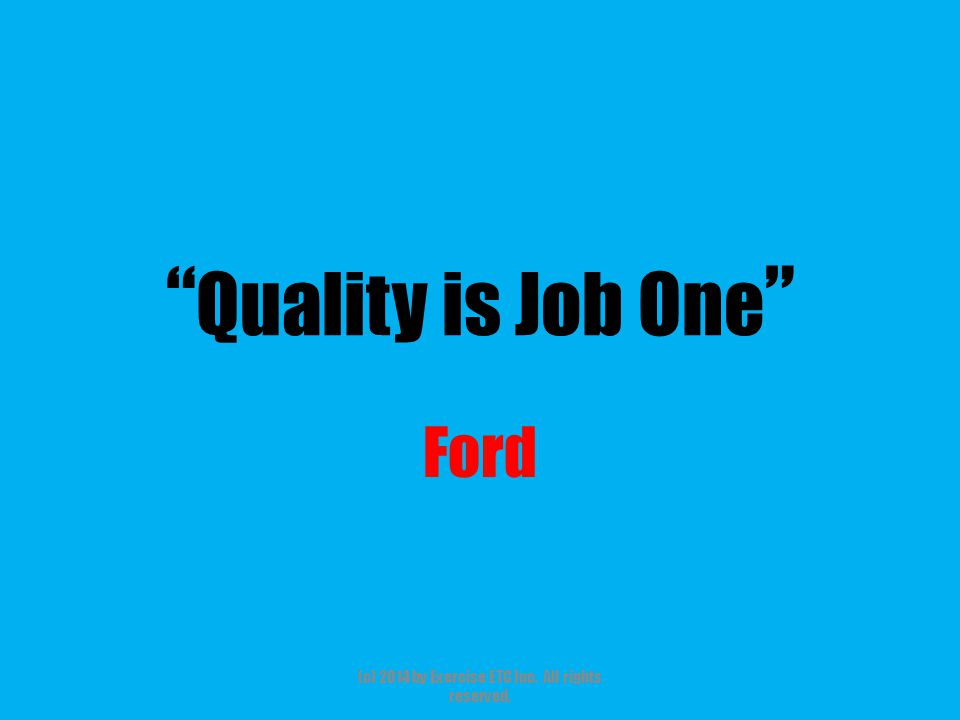 """"""" Quality is Job One """" Ford (c) 2014 by Exercise ETC Inc. All rights reserved."""