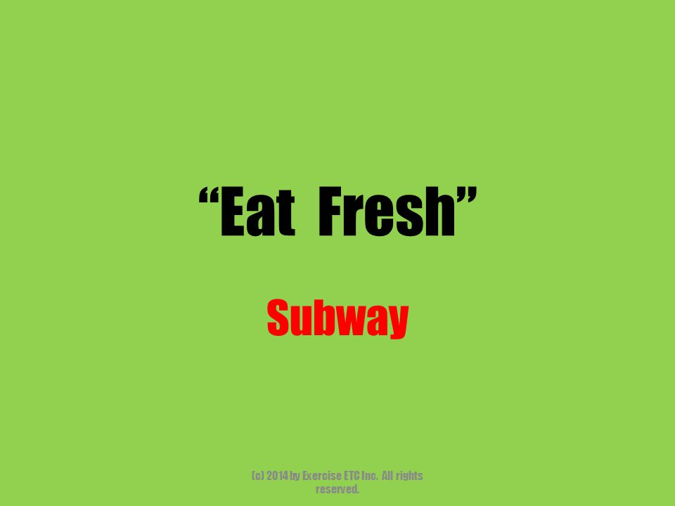 Eat Fresh Subway (c) 2014 by Exercise ETC Inc. All rights reserved.