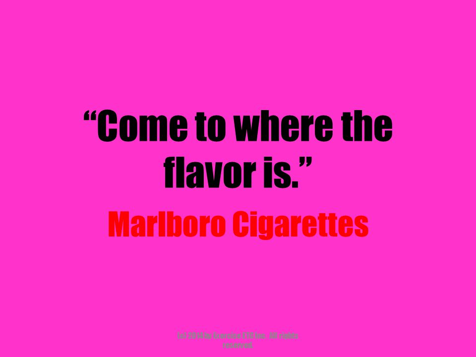 """""""Come to where the flavor is."""" Marlboro Cigarettes (c) 2014 by Exercise ETC Inc. All rights reserved."""