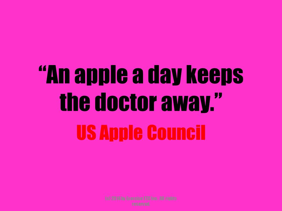 """""""An apple a day keeps the doctor away."""" US Apple Council (c) 2014 by Exercise ETC Inc. All rights reserved."""