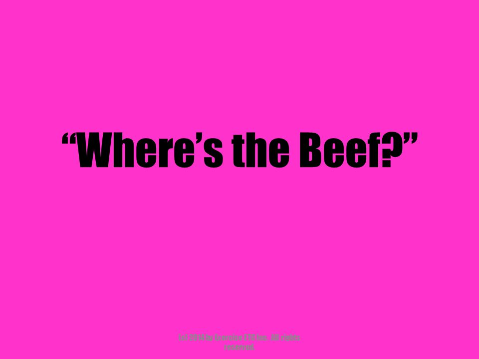 Where's the Beef (c) 2014 by Exercise ETC Inc. All rights reserved.