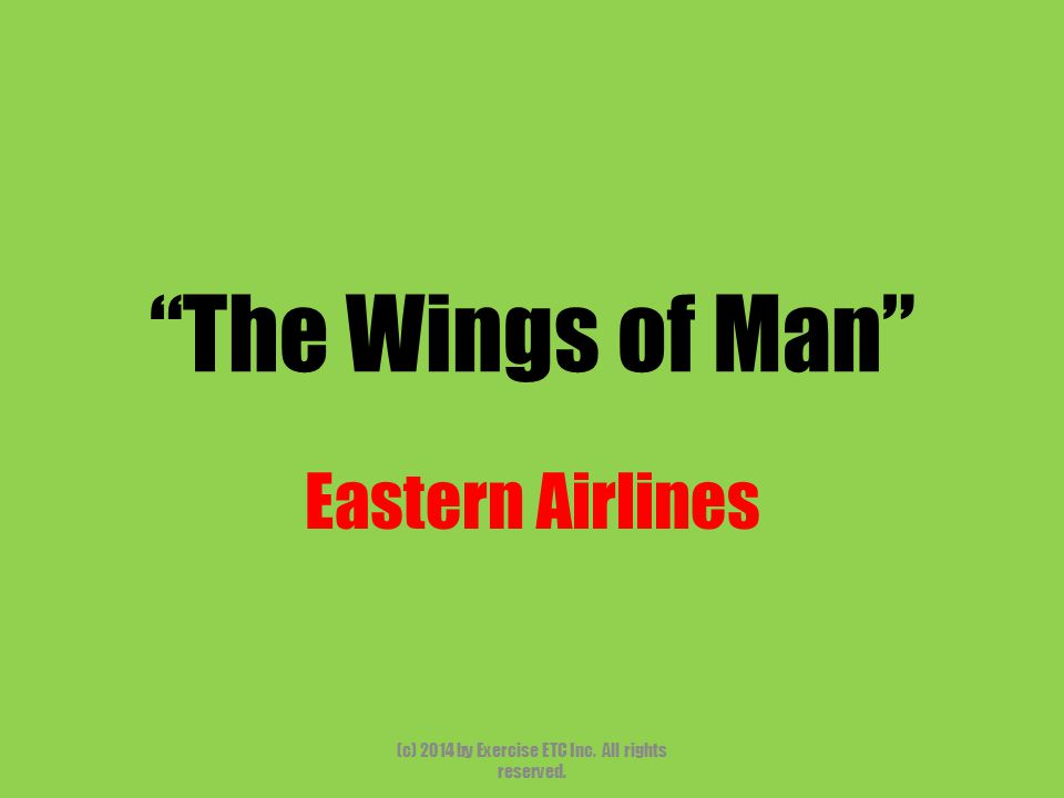 """""""The Wings of Man"""" Eastern Airlines (c) 2014 by Exercise ETC Inc. All rights reserved."""