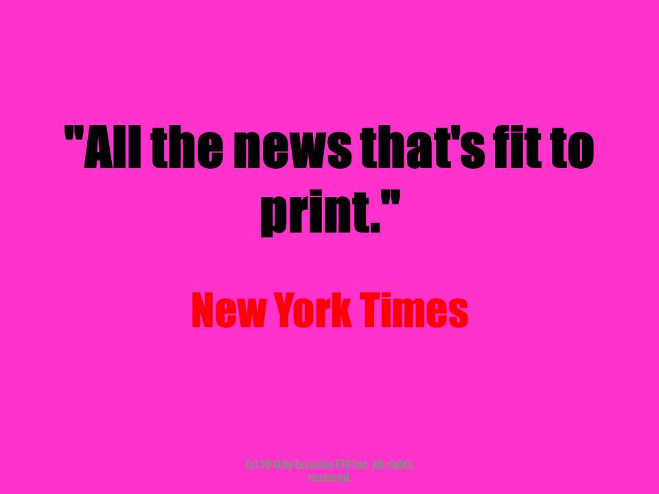 All the news that s fit to print. New York Times (c) 2014 by Exercise ETC Inc.