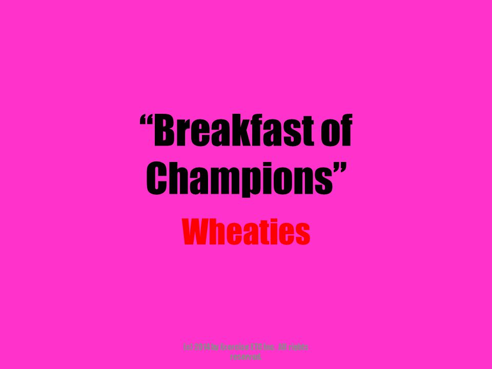 Breakfast of Champions Wheaties (c) 2014 by Exercise ETC Inc. All rights reserved.