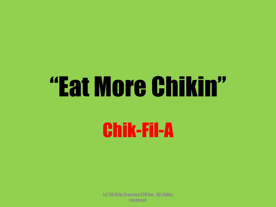 """""""Eat More Chikin"""" Chik-Fil-A (c) 2014 by Exercise ETC Inc. All rights reserved."""
