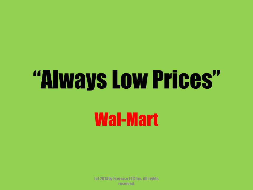 """""""Always Low Prices"""" Wal-Mart (c) 2014 by Exercise ETC Inc. All rights reserved."""