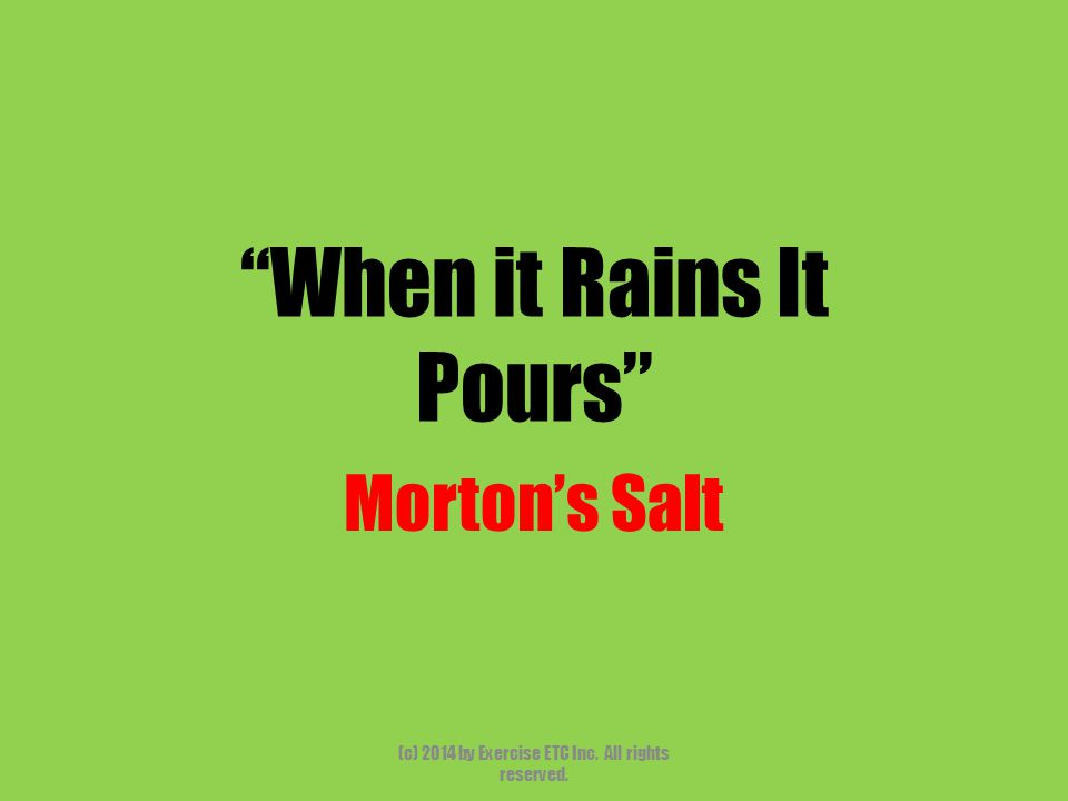 """""""When it Rains It Pours"""" Morton's Salt (c) 2014 by Exercise ETC Inc. All rights reserved."""