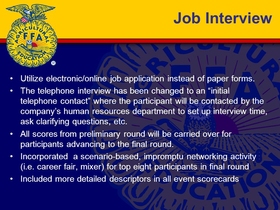 Job Interview Utilize electronic/online job application instead of paper forms.